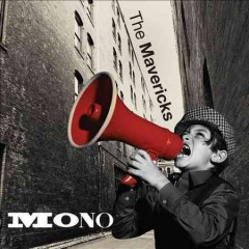 Mono - performer Mavericks (Musical group)