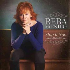 Sing it now : songs of faith and hope - Reba McEntire