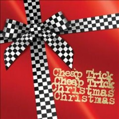 Christmas Christmas - performer Cheap Trick (Musical group)