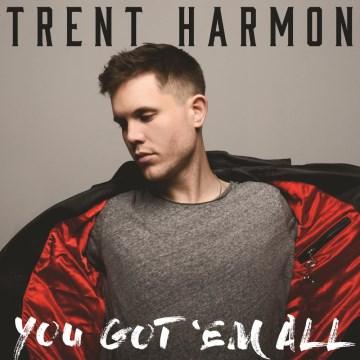 You got 'em all - Trent Harmon