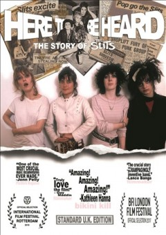 Here to be heard : the story of the Slits