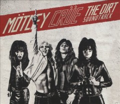 The dirt : soundtrack - performer Mötley Crüe (Musical group)
