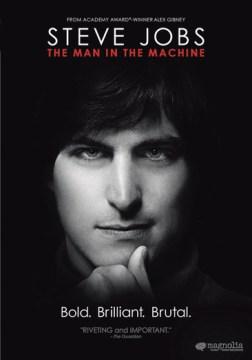Steve Jobs: The Man in the Machine.