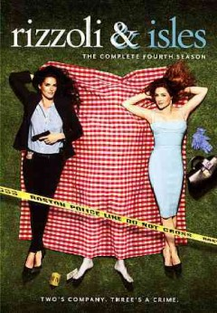 Rizzoli & Isles : The complete fourth season [4-disc set].