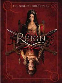 Reign. The complete third season [4-disc set].