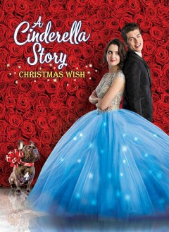 A Cinderella story : Christmas wish