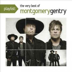 The very best of Montgomery Gentry. -  Montgomery Gentry (Musical group)