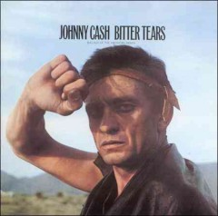 Bitter tears : Johnny Cash sings ballads of the American Indian - Johnny Cash
