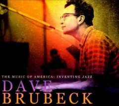 The music of America : inventing jazz - Dave Brubeck