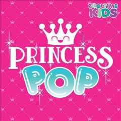 Princess pop -  Cooltime Kids (Musical group)