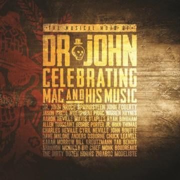 The musical mojo of Dr. John : a celebration of Mac & his music - Dr John