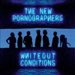 Whiteout Conditions -  New Pornographers