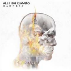 Madness -  All That Remains (Musical group)