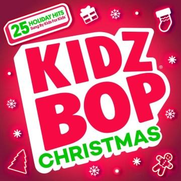 Kidz Bop Christmas - performer Kidz Bop Kids