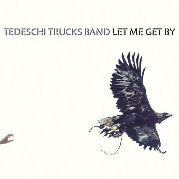 Let me get by - composer Tedeschi Trucks Band