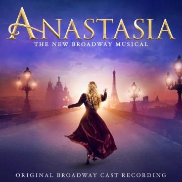 Anastasia : the new Broadway musical - Stephen Flaherty
