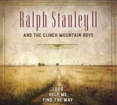 Lord help me find the way - Ralph Stanley