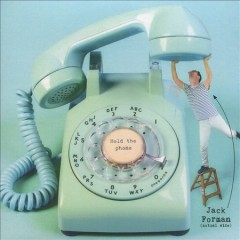Hold the phone - Jack(Musicians) Forman