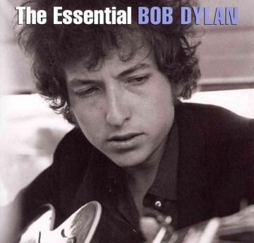 The essential Bob Dylan. - Bob Dylan