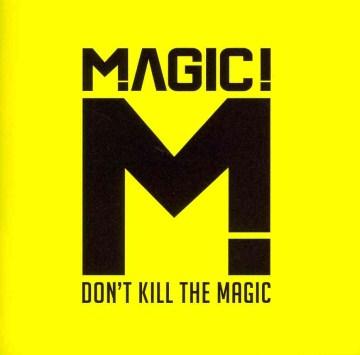 Don't kill the magic - composer Magic! (Musical group : Canada)