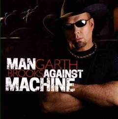 Man against machine - Garth Brooks