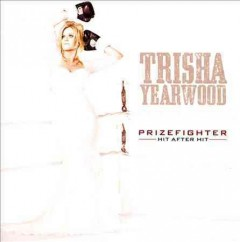 Prizefighter : hit after hit - Trisha Yearwood