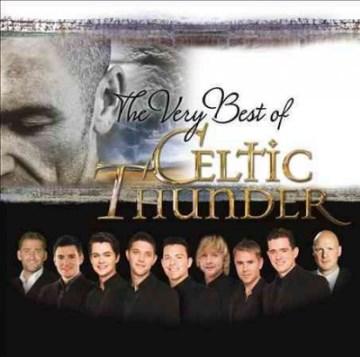 The very best of Celtic Thunder - performer Celtic Thunder (Musical group : 2007-)