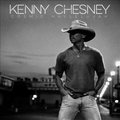 Cosmic Hallelujah Some Town Somewhere - Kenny Chesney