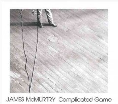 Complicated Game James McMurtry. - James McMurtry