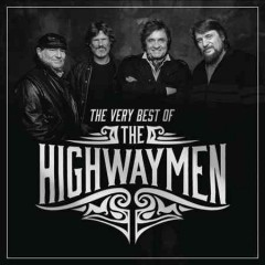 The very best of the Highwaymen. - composer Highwaymen (Country music group)