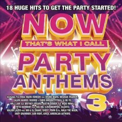 Now that's what I call party anthems 3.