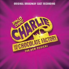 Charlie and the Chocolate Factory : original Broadway cast recording - Marc Shaiman