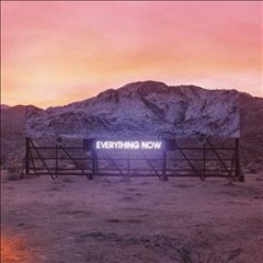 Everything now -  Arcade Fire (Musical group)
