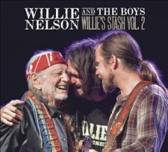 Willie and the Boys: Willie's Stash Vol. 2 - Willie Nelson