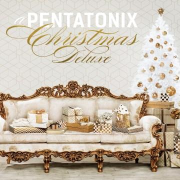 A Pentatonix Christmas deluxe - performer Pentatonix (Vocal group)