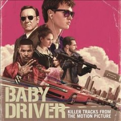Baby driver : killer tracks from the motion picture [soundtrack].