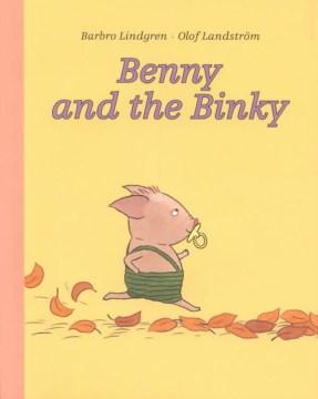 Benny and the binky - Barbro Lindgren