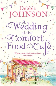 A wedding at the Comfort Food Cafe - Debbieauthor.(Debbie M.) Johnson