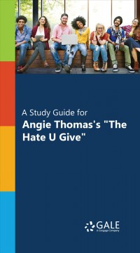 A study guide for Angie Thomas's The Hate U Give.