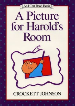 A picture for Harold's room : a purple crayon adventure - Crockett Johnson