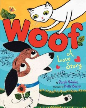 Woof : a love story - Sarah Weeks
