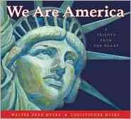 We are America : a tribute from the heart - Walter Dean Myers