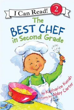 The Best Chef in Second Grade (Ages 6-7) - Katharine Kenah
