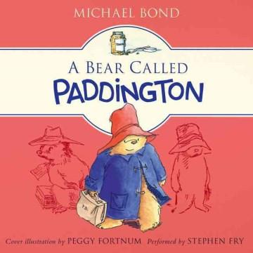Bear Called Paddington : the original story of the bear from Darkest Peru - Michael; Fry Bond