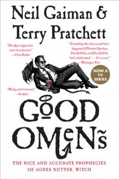 Good omens : the nice and accurate prophecies of Agnes Nutter, witch - Terry Pratchett
