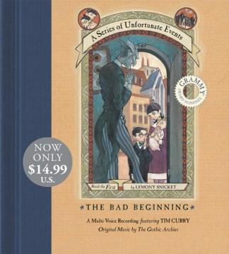 The bad beginning - Lemony Snicket