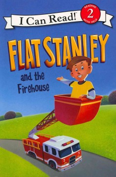 Flat Stanley and the firehouse - Lori Haskins