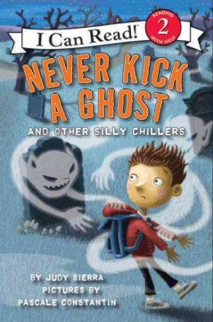 Never kick a ghost and other silly chillers - Judy Sierra