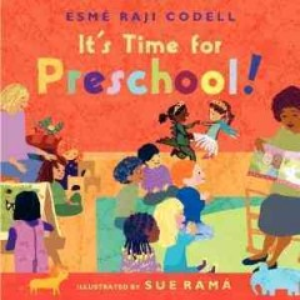 It's time for preschool! - Esmé Raji Codell