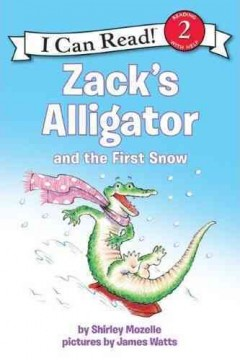 Zack's alligator and the first snow - Shirley Mozelle